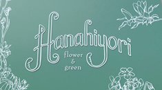 Hanahiyori flower&green